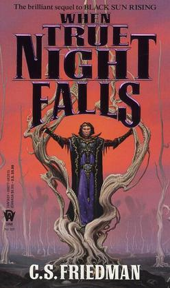 When True Night Falls: The Coldfire Trilogy, Book Two