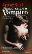Lynsay Sands - Bianco, celibe e vampiro