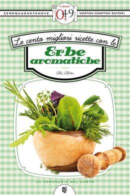Le cento migliori ricette con le erbe aromatiche