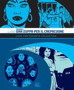 Love and Rockets Collection. Palomar 1: Una zuppa per il crepacuore