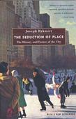 The Seduction of Place: The History and Future of Cities