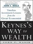 Keynes's Way to Wealth: Timeless Investment Lessons from the Great Economist