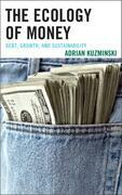 The Ecology of Money: Debt, Growth, and Sustainability