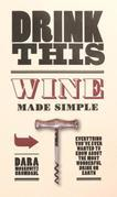 Drink This: Wine Made Simple
