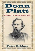 Donn Piatt: Gadfly of the Gilded Age