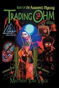 Trading Ohm: Book 1 of the Augurspell Mystery