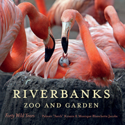 Riverbanks Zoo and Garden: Forty Wild Years