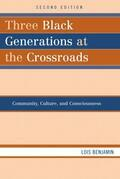 Three Black Generations at the Crossroads: Community, Culture, and Consciousness