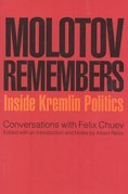 Molotov Remembers: Inside Kremlin Politics