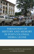 The Paradoxes of History and Memory in Post-Colonial Sierra Leone