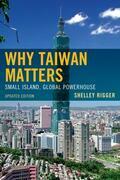 Why Taiwan Matters: Small Island, Global Powerhouse