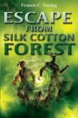 Escape from Silk Cotton Forest: Caribbean Story Books for Children