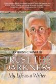 Trust the Darkness: My Life as a Writer: Caribbean Literature and Poetry