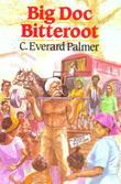 Big Doc Bitteroot: Caribbean Story Books for Children