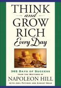 Think and Grow Rich Every Day: 365 Days of Success from the Writings of Napoleon Hill