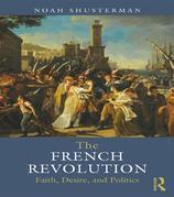 The French Revolution: Faith, Desire, and Politics: Faith, Desire and Politics
