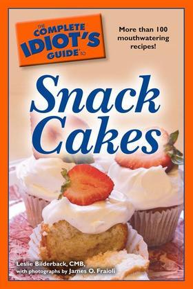 The Complete Idiot's Guide to Snack Cakes