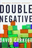Double Negative: A Novel