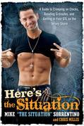 Here's the Situation: A Guide to Creeping on Chicks, Avoiding Grenades, and Getting in Your GTL on the  Jersey Shore