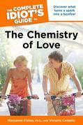 The Complete Idiot's Guide to the Chemistry of Love