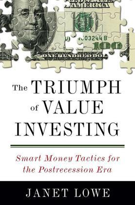 The Triumph of Value Investing: Smart Money Tactics for the Postrecession Era