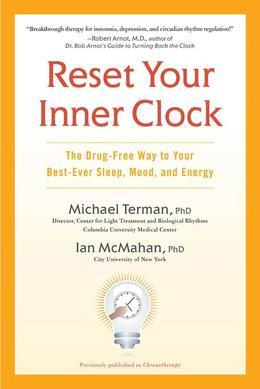 Reset Your Inner Clock: The Drug-Free Way to Your Best-Ever Sleep, Mood, and Energy