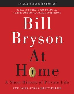 At Home: A Short History of Private Life Illustrated Edition