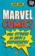 Marvel Comics: Una storia di eroi e supereroi