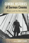 Generic Histories of German Cinema: Genre and Its Deviations