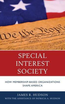 Special Interest Society: How Membership-based Organizations Shape America