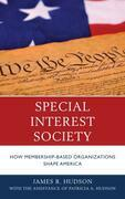 Special Interest Society: How Membership-based Organizations Shape America