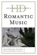 Historical Dictionary of Romantic Music