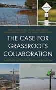The Case for Grassroots Collaboration: Social Capital and Ecosystem Restoration at the Local Level