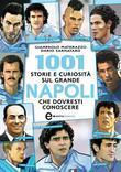 1001 storie e curiosità sul grande Napoli che dovresti conoscere