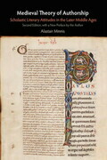 Medieval Theory of Authorship: Scholastic Literary Attitudes in the Later Middle Ages