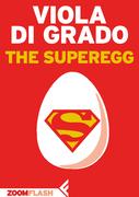 The Superegg