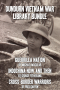 Dundurn Vietnam War Library Bundle: Guerrilla Nation / Indochina Now and Then / Cross-Border Warriors