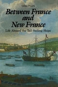 Between France and New France: Life Aboard the Tall Sailing Ships