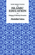 New Directions in Islamic Education: Pedagogy and Identity Formation