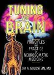 Tuning the Brain: Principles and Practice of Neurosomatic Medicine