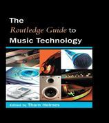 The Routledge Guide to Music Technology