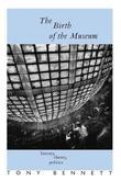 The Birth of the Museum: History, Theory, Politics