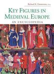Key Figures in Medieval Europe: An Encyclopedia: An Encyclopedia