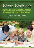Write With Me: Partnering With Parents in Writing Instruction