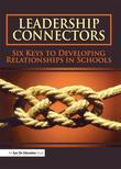 Leadership Connectors: Six Keys to Developing Relationship in Schools