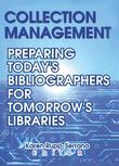 Collection Management: Preparing Today's Bibliographies for Tomorrow's Libraries