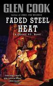 Faded Steel Heat: A Garrett, P.I., Novel