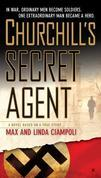 Churchill's Secret Agent: A Novel Based on a True Story