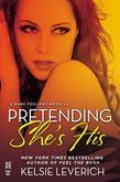 Pretending She's His: A Hard Feelings Novella