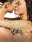 Yours to Keep: A Loveswept Contemporary Romance